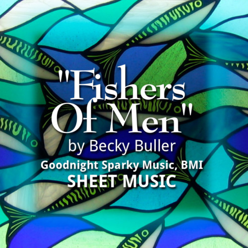 """Fishers Of Men"" by Becky Buller, Goodnight Sparky Music, BMI"